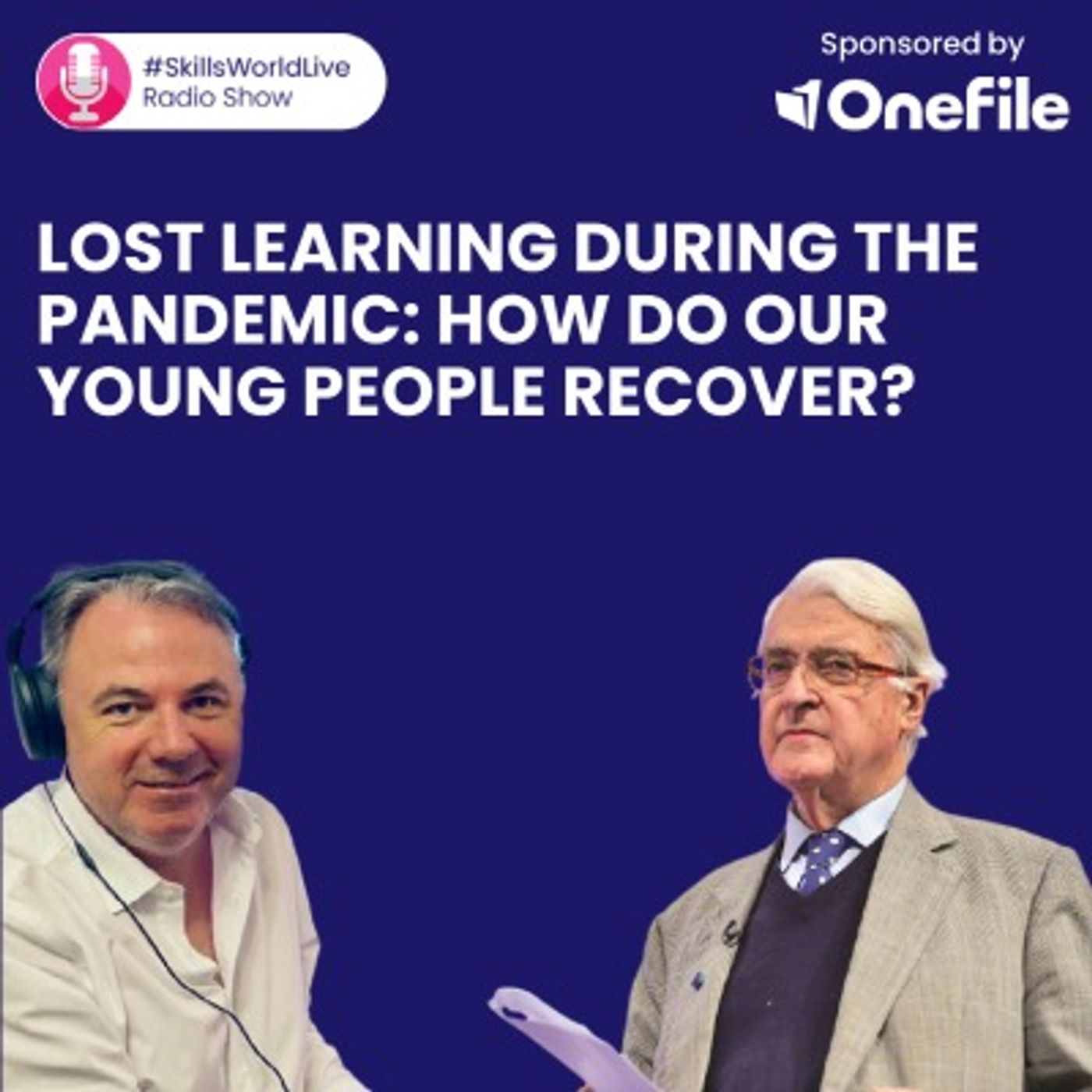 Lost learning during the pandemic: How do our young people recover? #SkillsWorldLive 3.2
