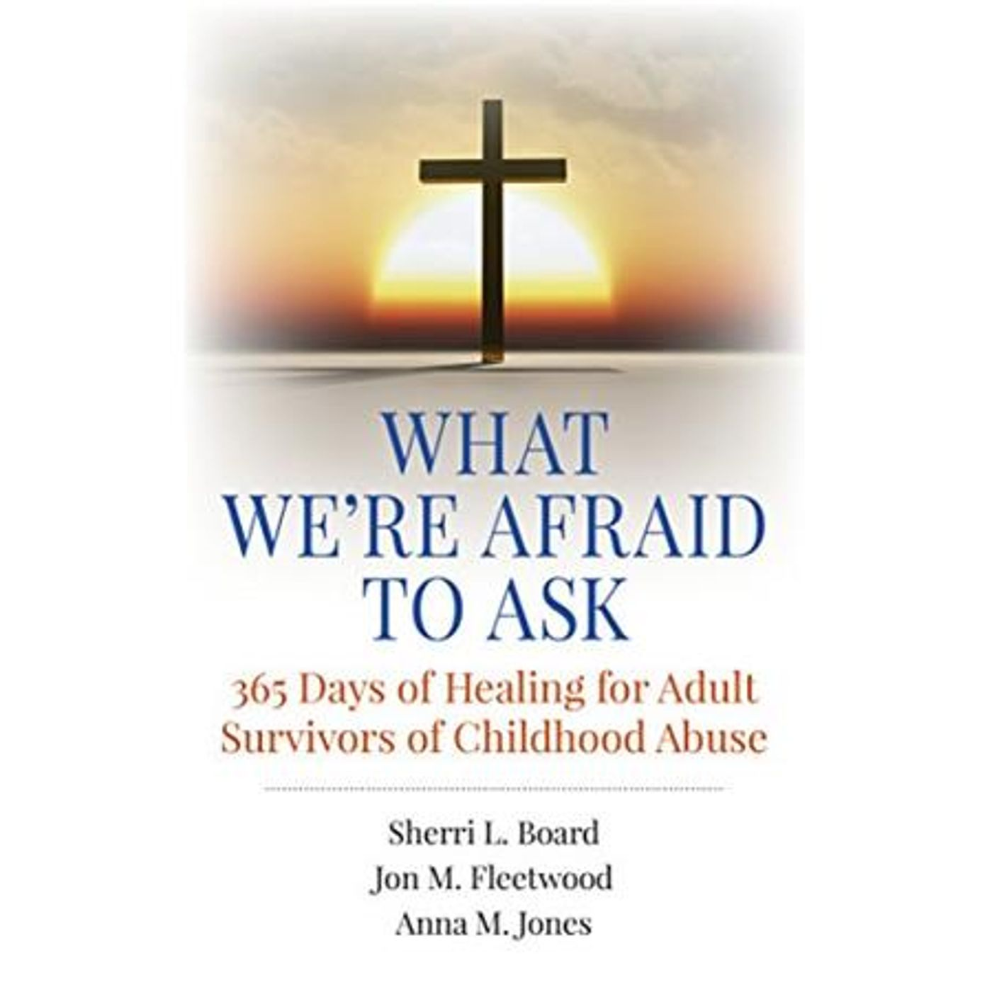 Mental Health News Radio - 365 Days of Healing for Adult Survivors of Childhood Abuse with Anna M. Jones