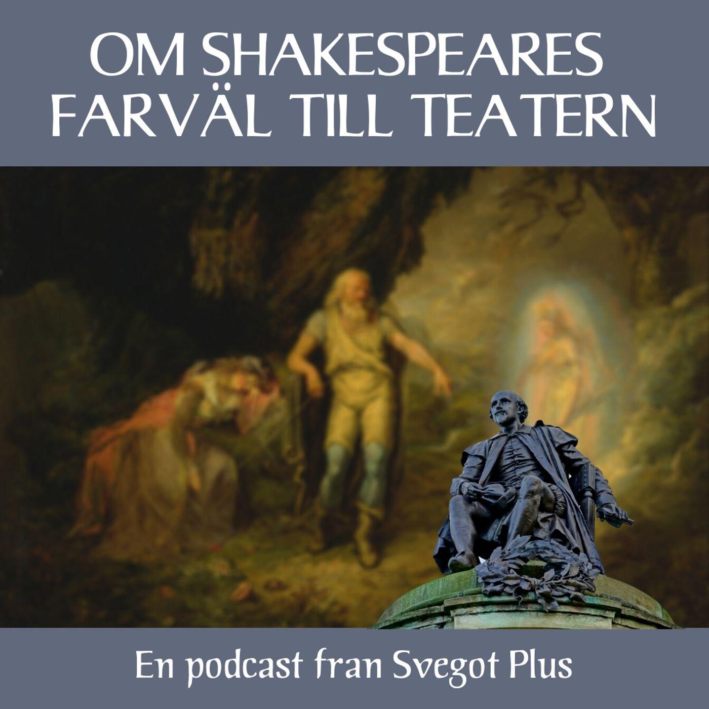 Om Shakespeares farväl till teatern