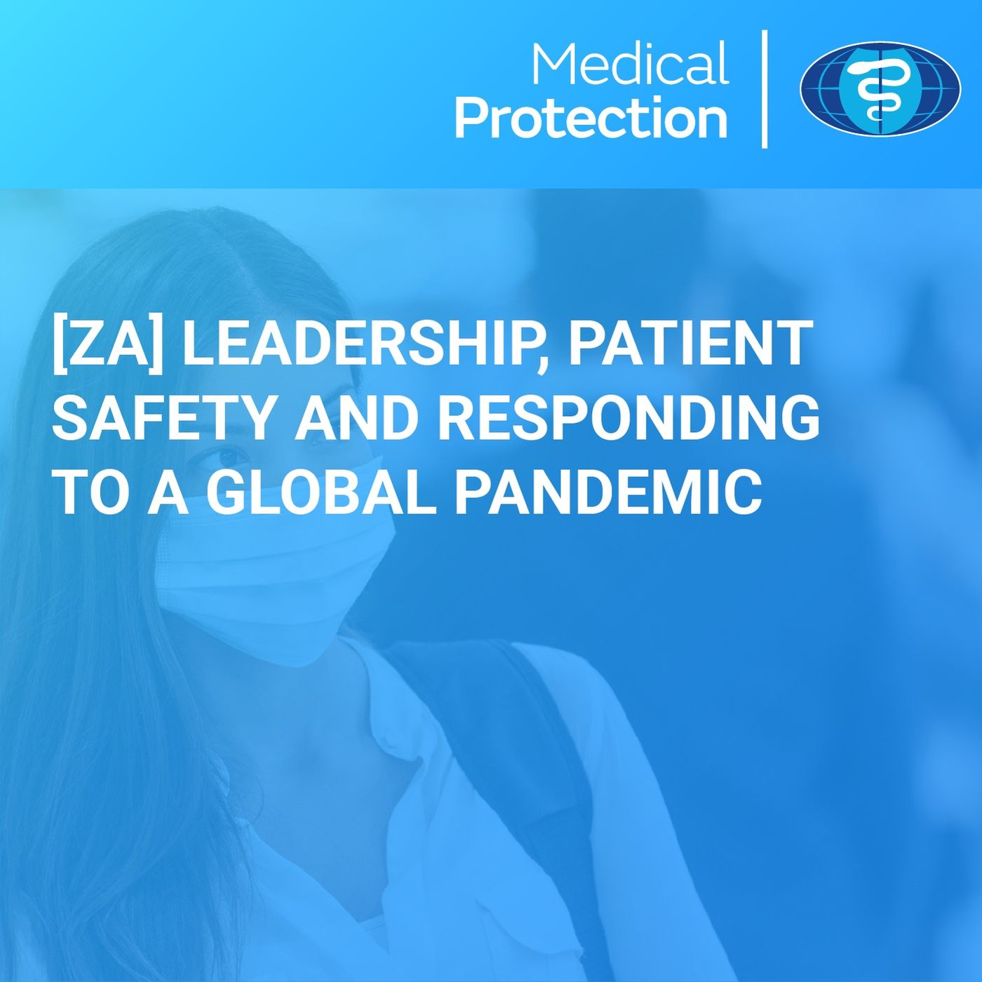 [ZA] Leadership, patient safety and responding to a global pandemic