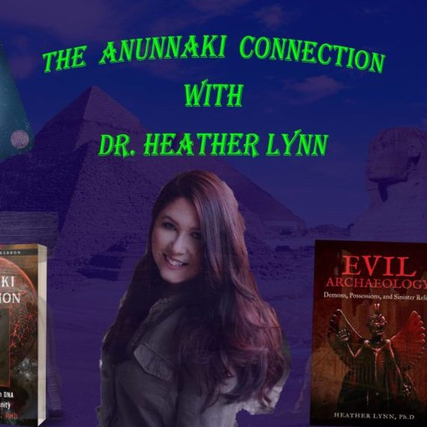 The Anunnaki Connection with Dr. Heather Lynn