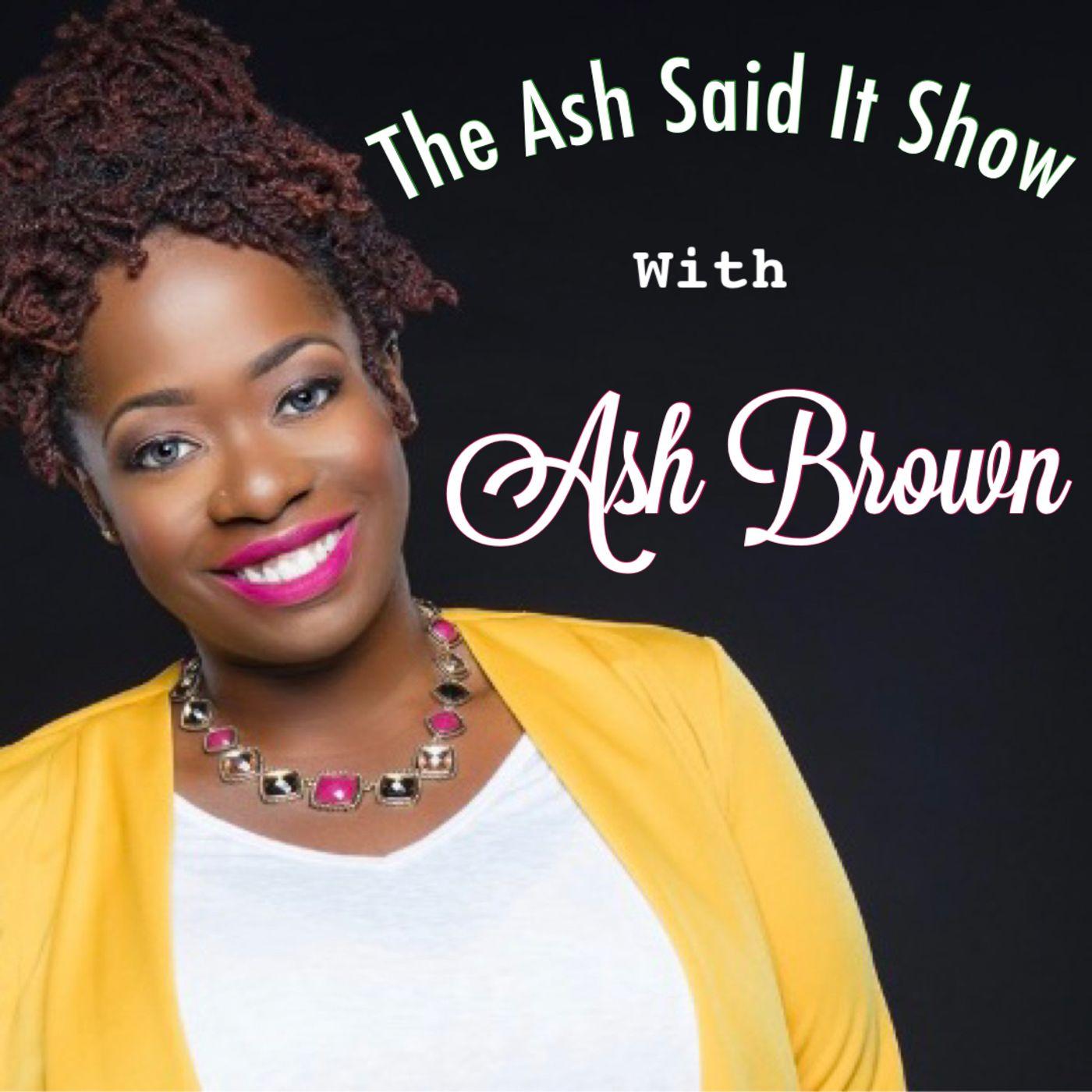 The Ash Said It Show
