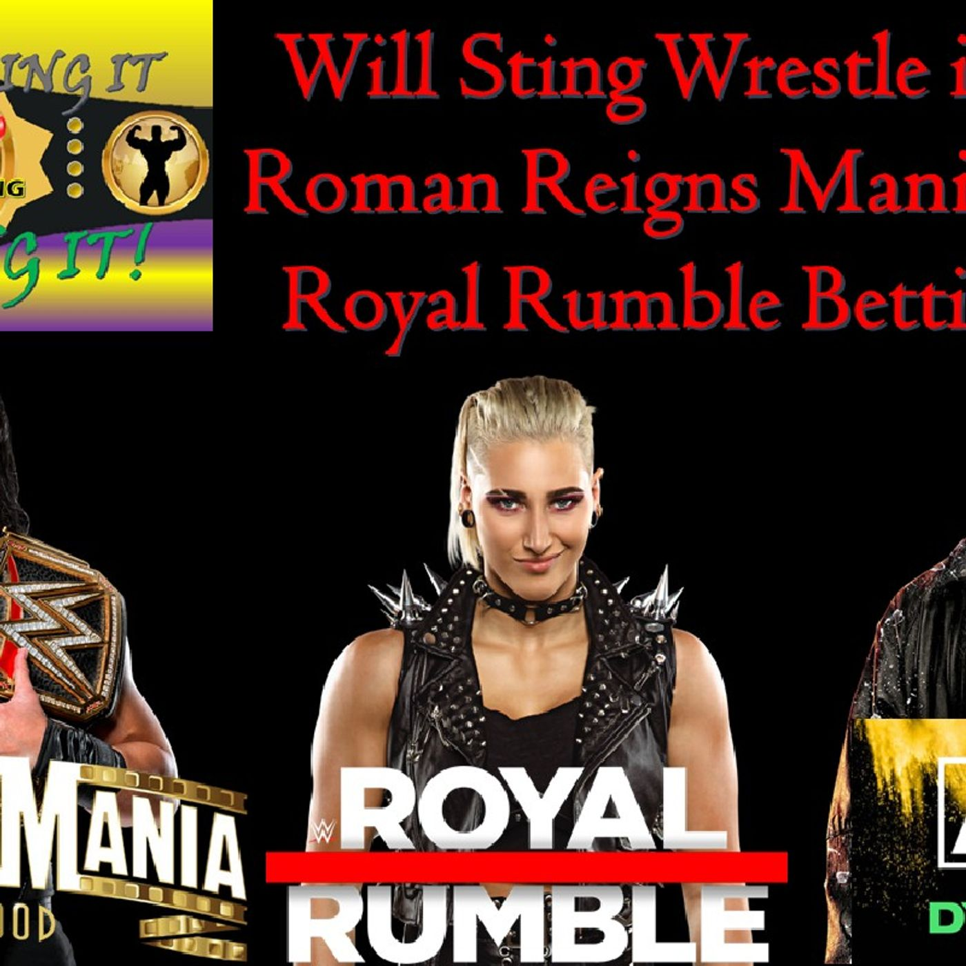 Reigns Mania Plans / Sting To Wrestle