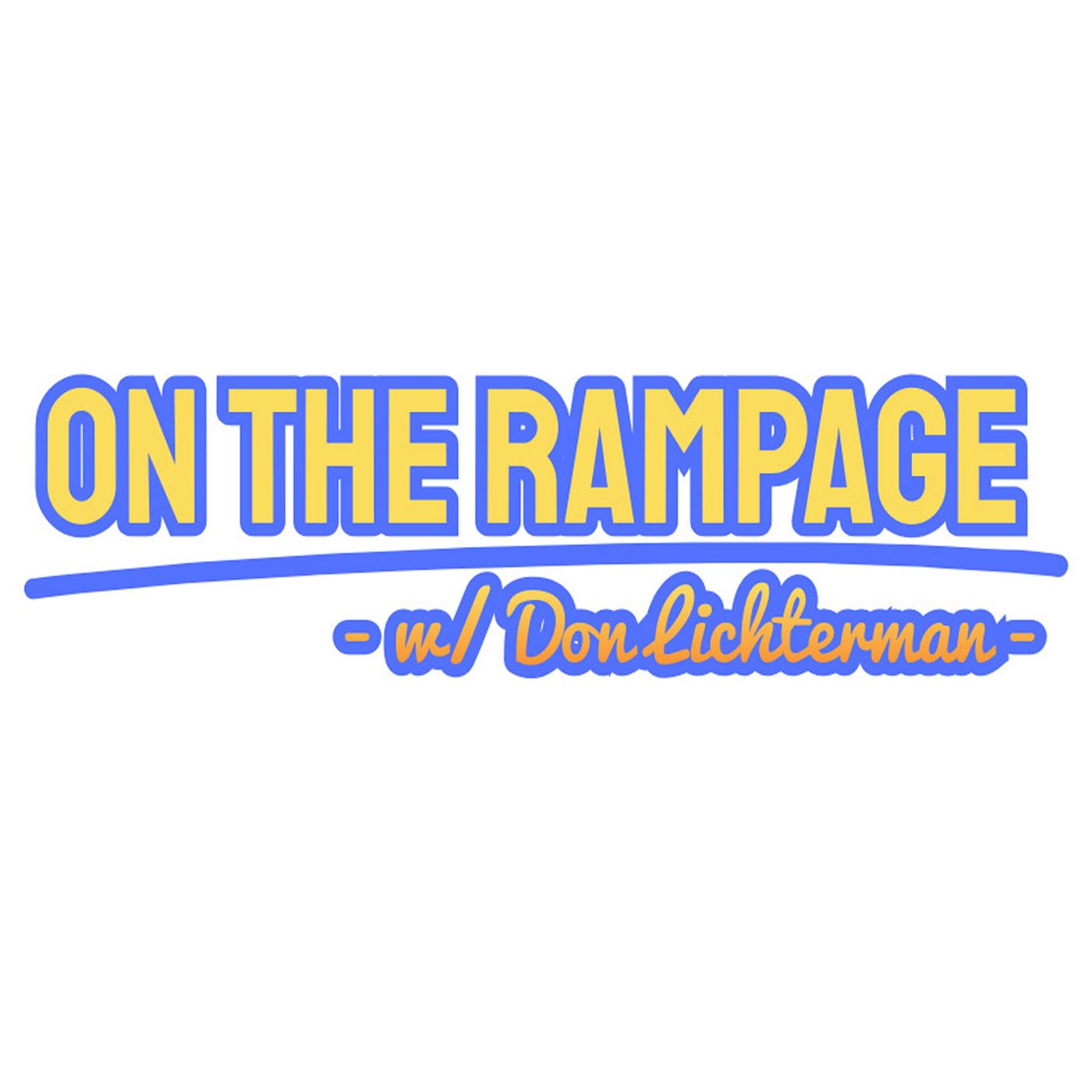 On The Rampage w/ Don Lichterman, Trey Anastasio, A Very Stable Genius, Katy Tur, Up, Down& Down...