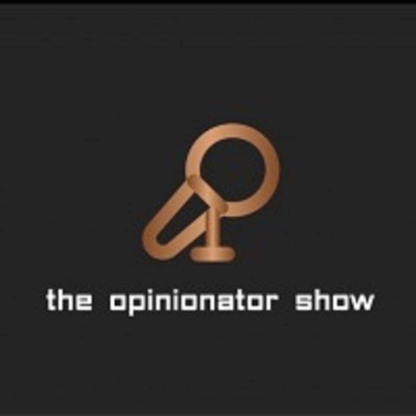 The Opinionator Show | 5/12/2021