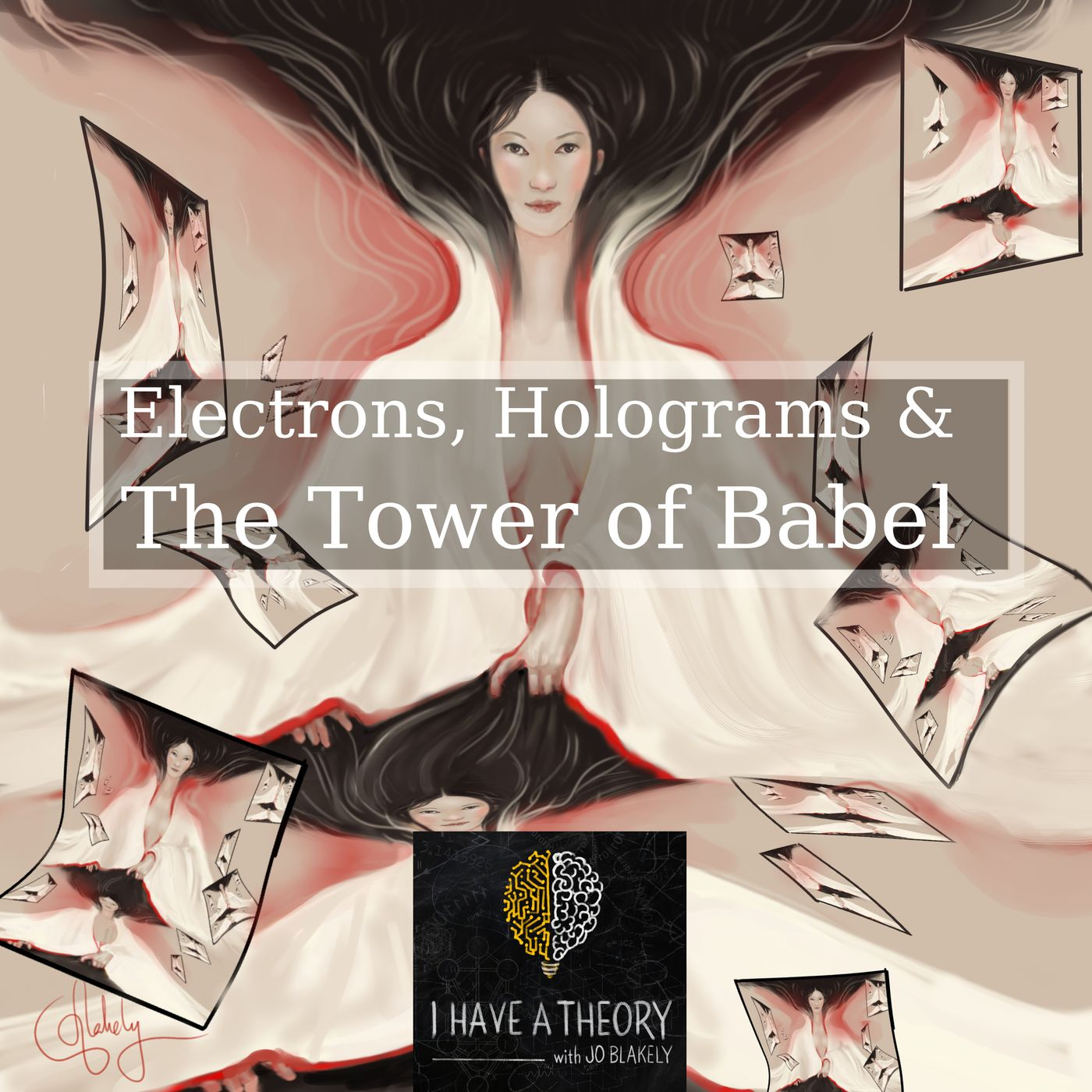 Electrons, Holograms and The Tower of Babel