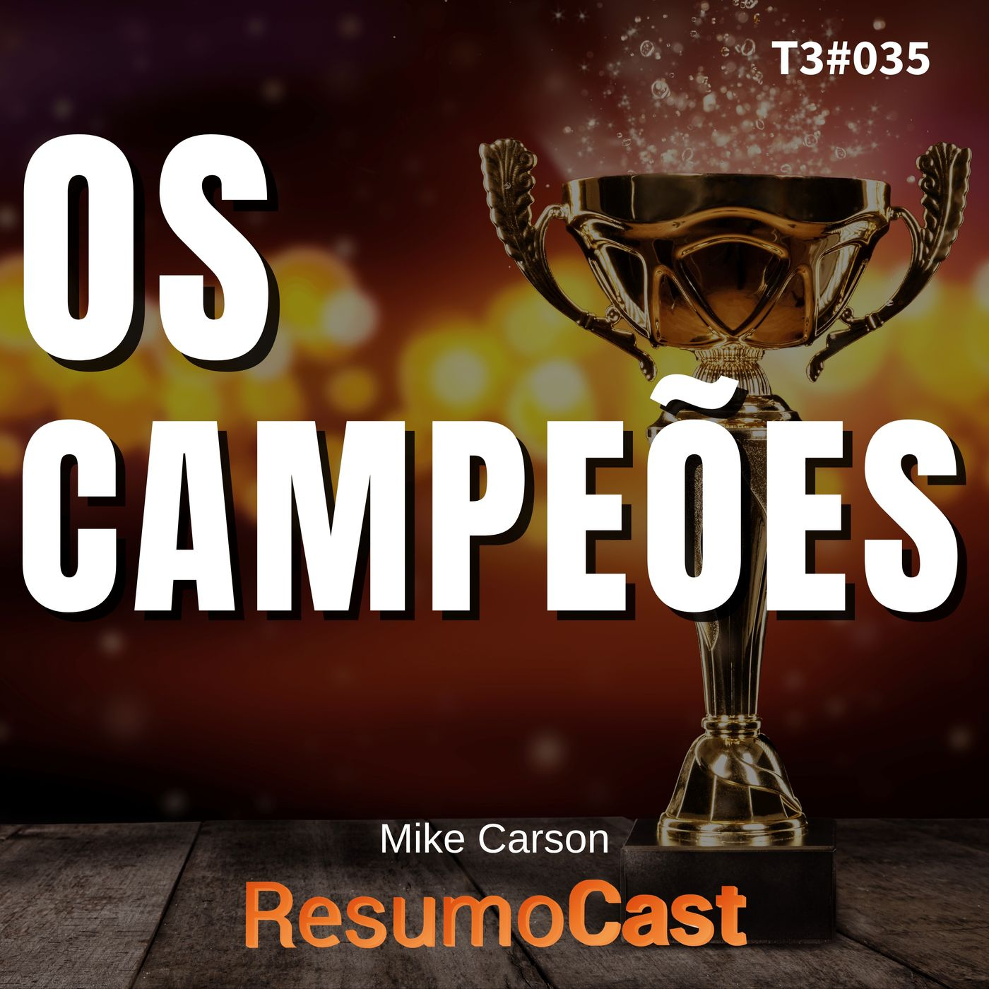 T3#035 Os campeões | Mike Carson