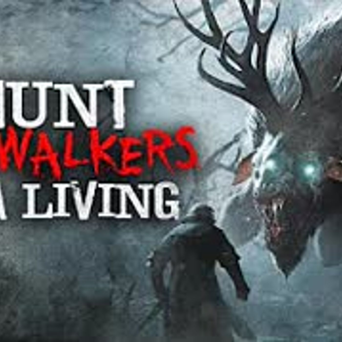 """I Hunt Skin-Walkers For a Living"" Creepypasta"