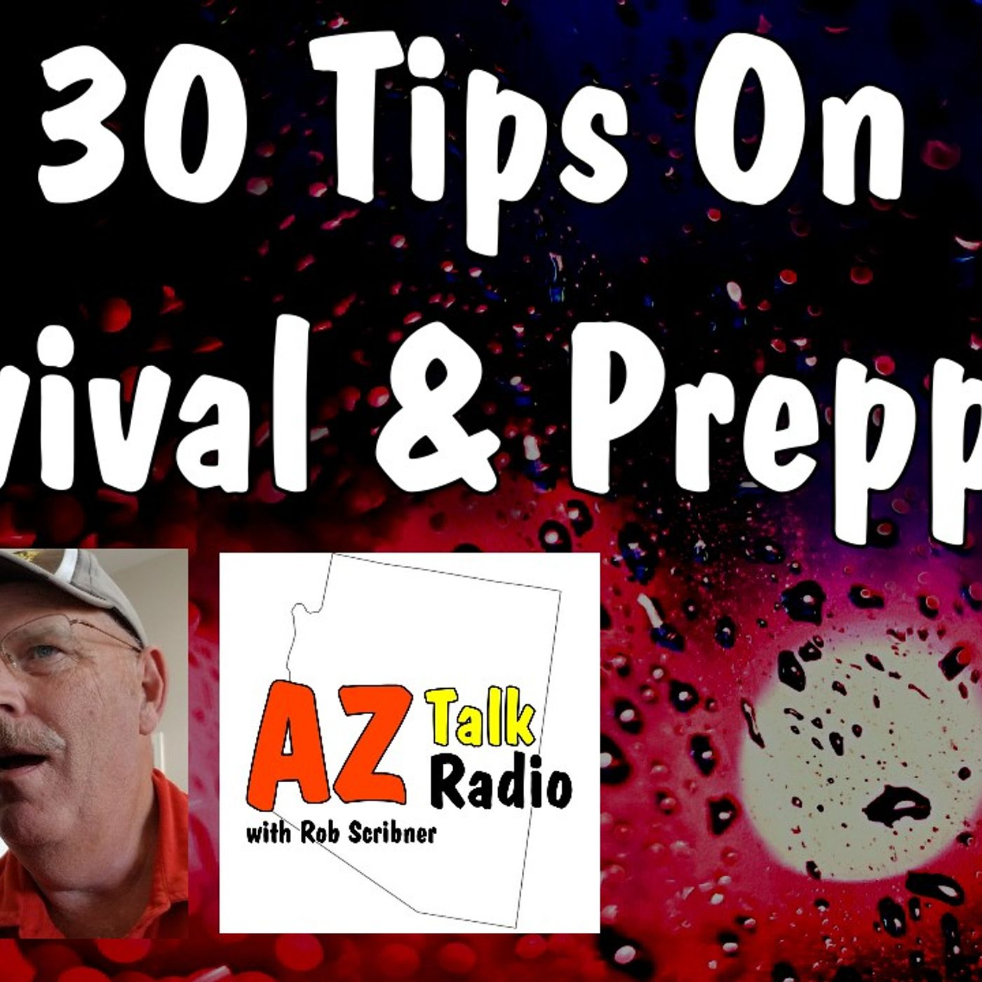 30 Items For Survival & Prepping Before a Big Disaster, with Rob, Arizona Talk Radio 62