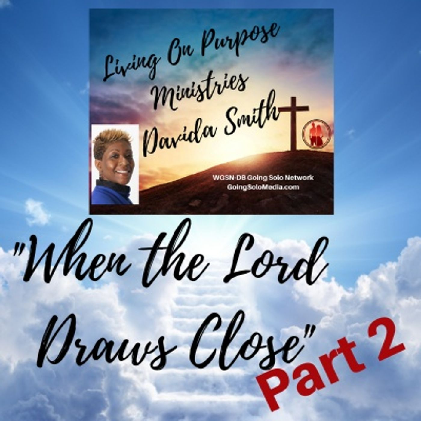 When the Lord Draws Close Part 2