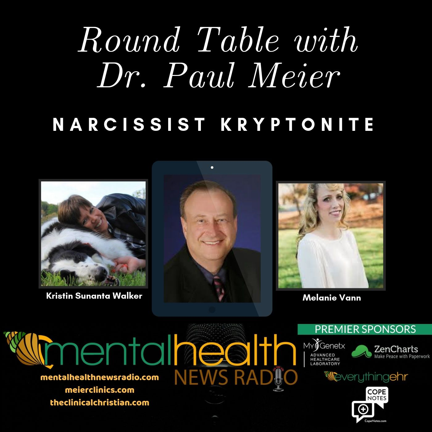 Mental Health News Radio - Round Table with Dr. Paul Meier:Narcissist Kryptonite