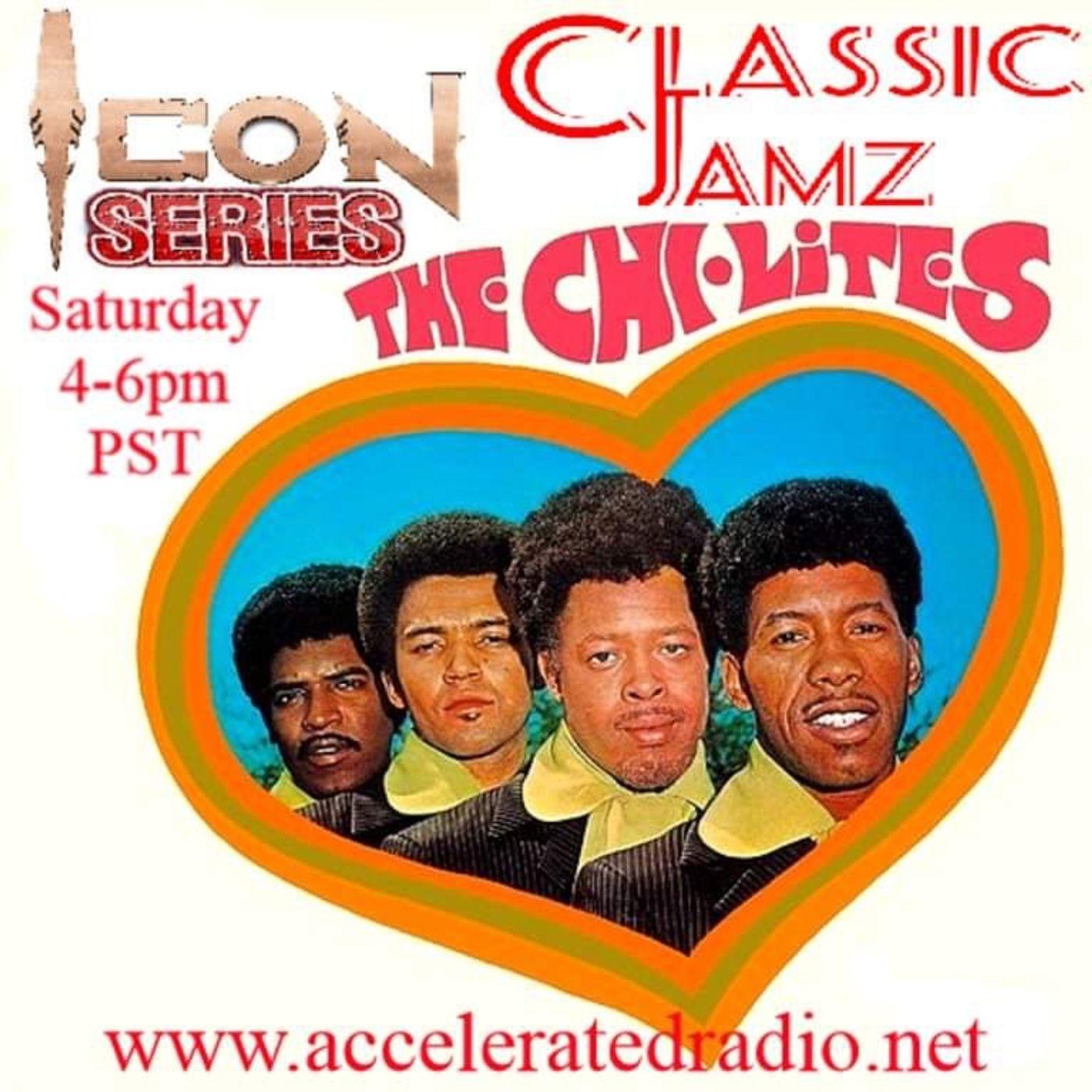 "Classic Jamz *Icon Series: The Chi-Lites"" 5/8/2021"