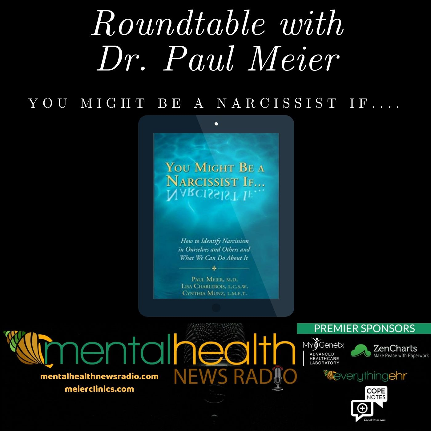 Mental Health News Radio - Roundtable with Dr. Paul Meier: You Might Be A Narcissist If