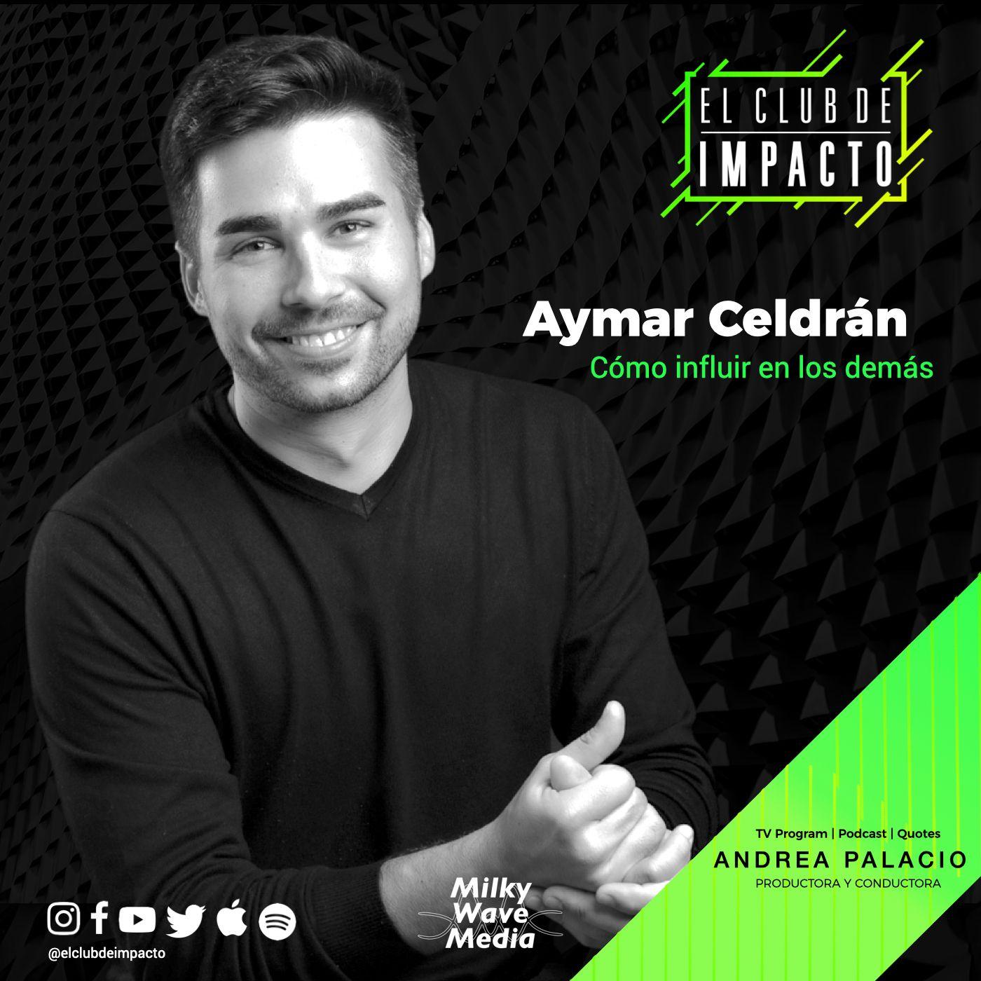 Cómo influir en los demás   Aymar Celdrán   E19 T3