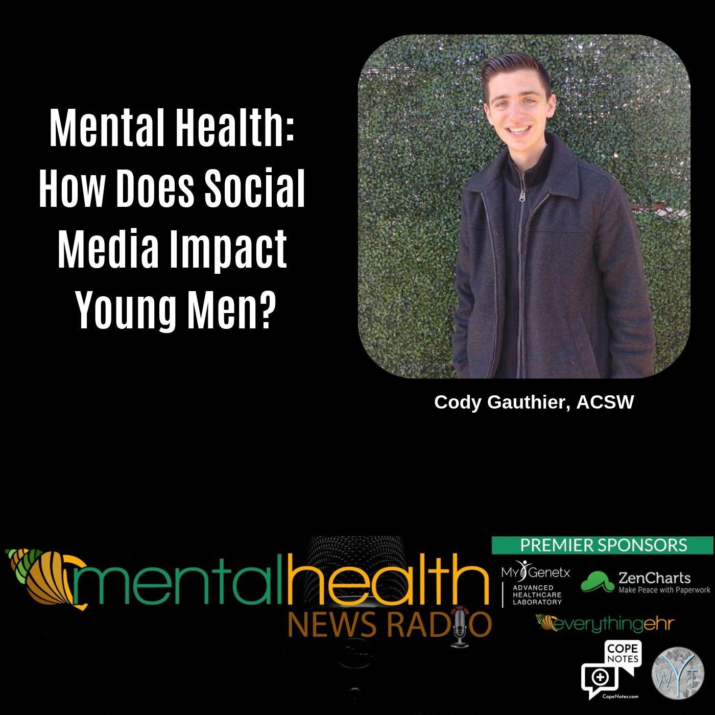 Mental Health News Radio - Mental Health: How Does Social Media Impact Young Men?