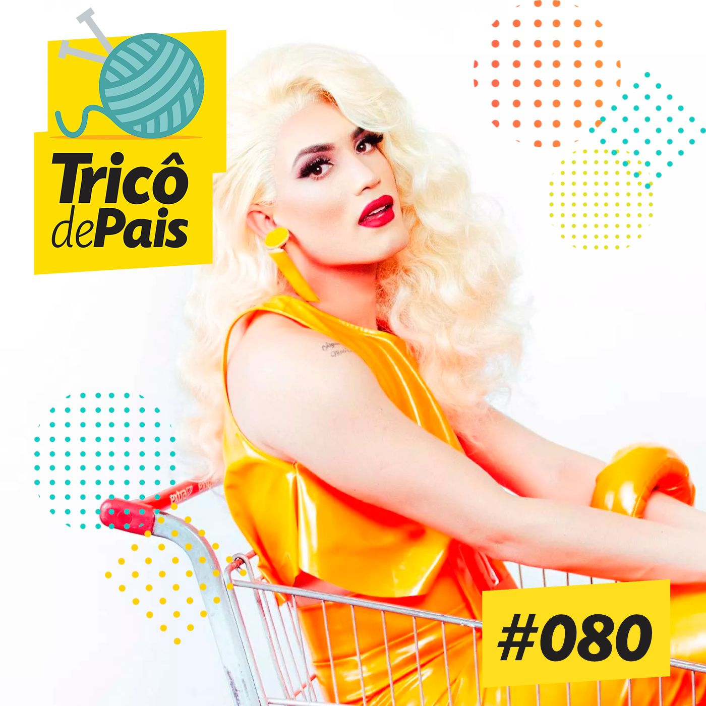 #080 - Pai e Drag Queen feat. Aretuza Lovi