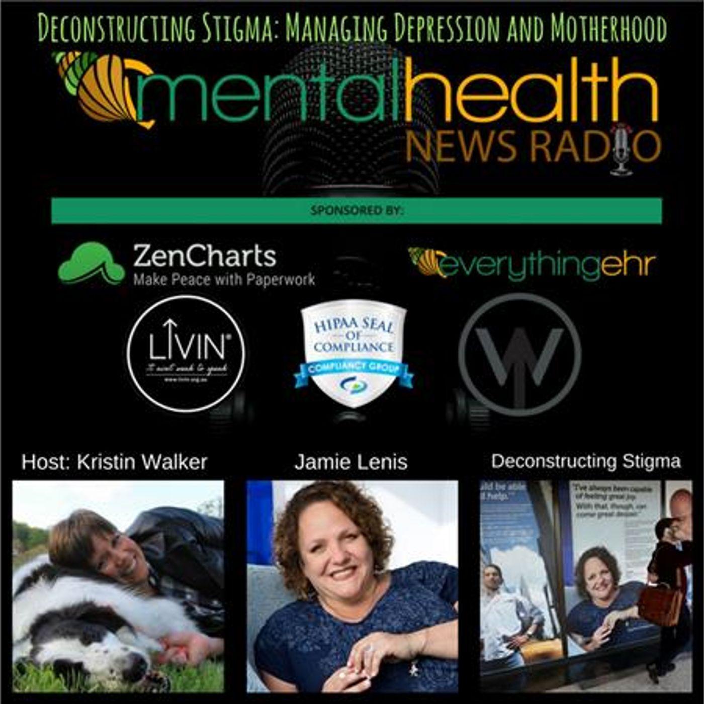 Mental Health News Radio - Deconstructing Stigma: Jamie Lenis on Managing Depression and Motherhood