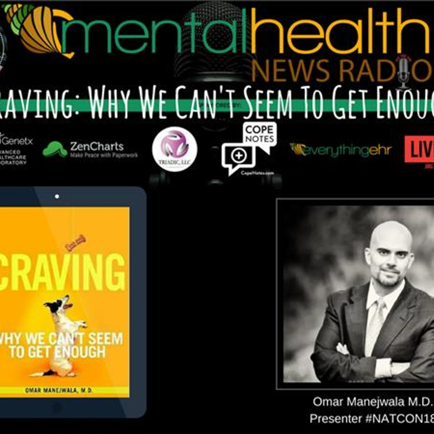 Mental Health News Radio - Craving: Why We Can't Seem to Get Enough with Dr. Manejwala