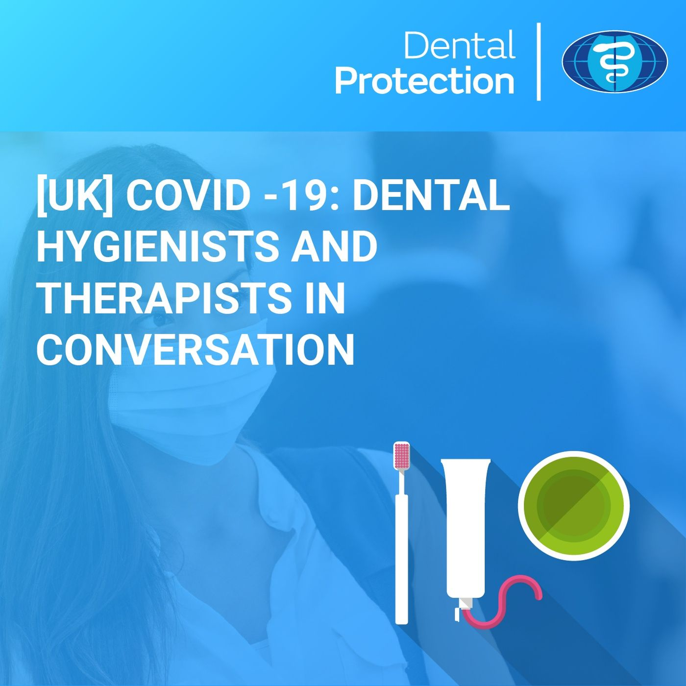 [UK] COVID-19: Dental Hygienists and Therapists in conversation