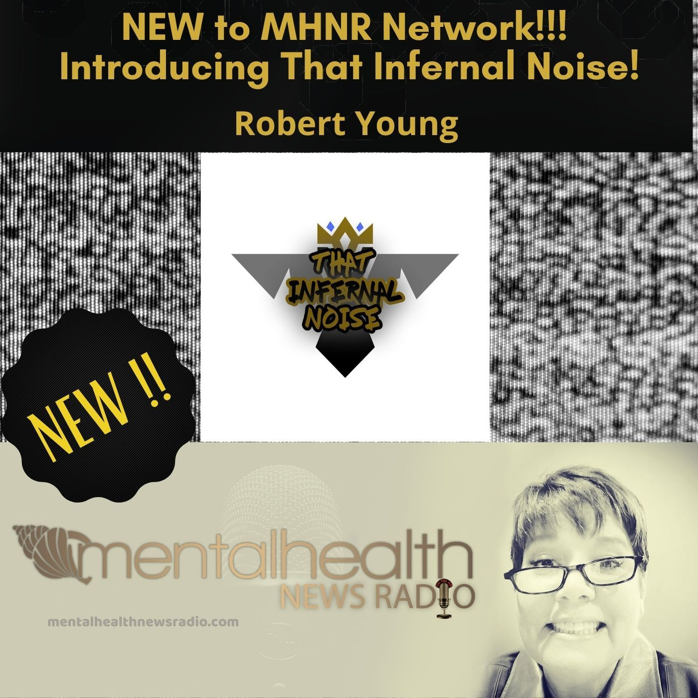 Mental Health News Radio - Introducing That Infernal Noise with Robert Young