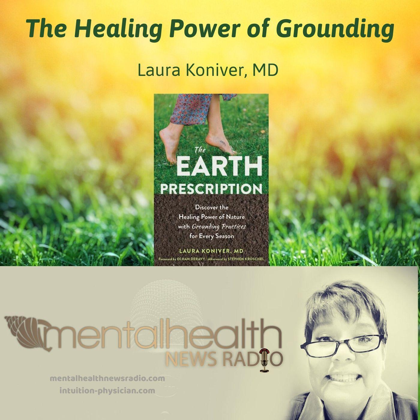 Mental Health News Radio - The Healing Power of Grounding