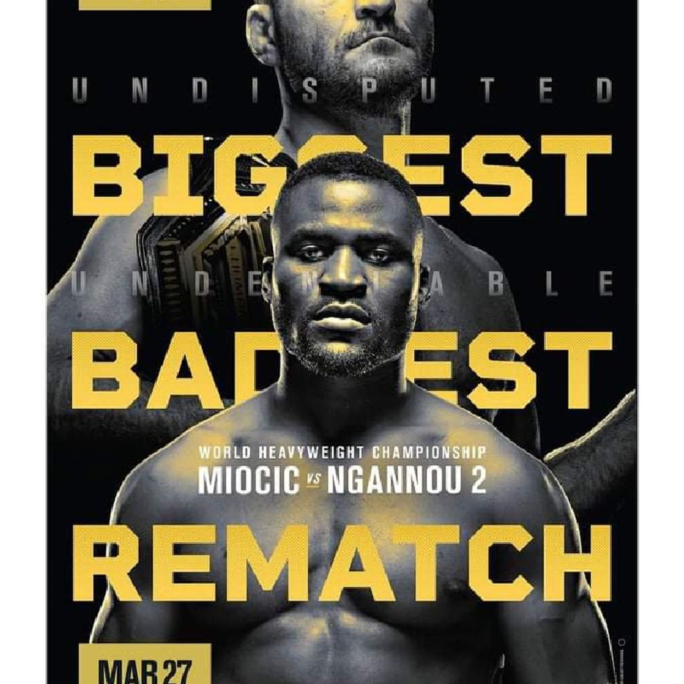 Preview Of UFC260 Headlined By Stipe Miocic Vs Francis Ngannou For The Heavyweight Title