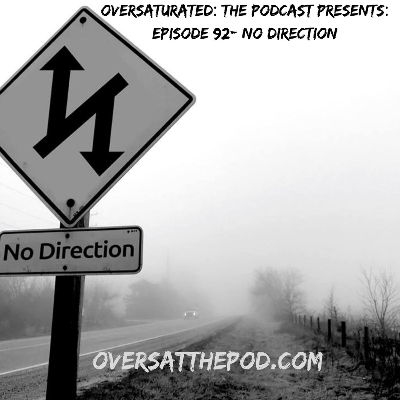 Episode 92 - No Direction