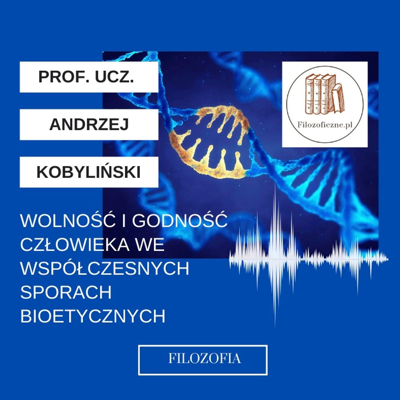 Wolność i godność człowieka w sporach bioetycznych. Wykład prof. ucz. Andrzeja Kobylińskiego (UKSW)