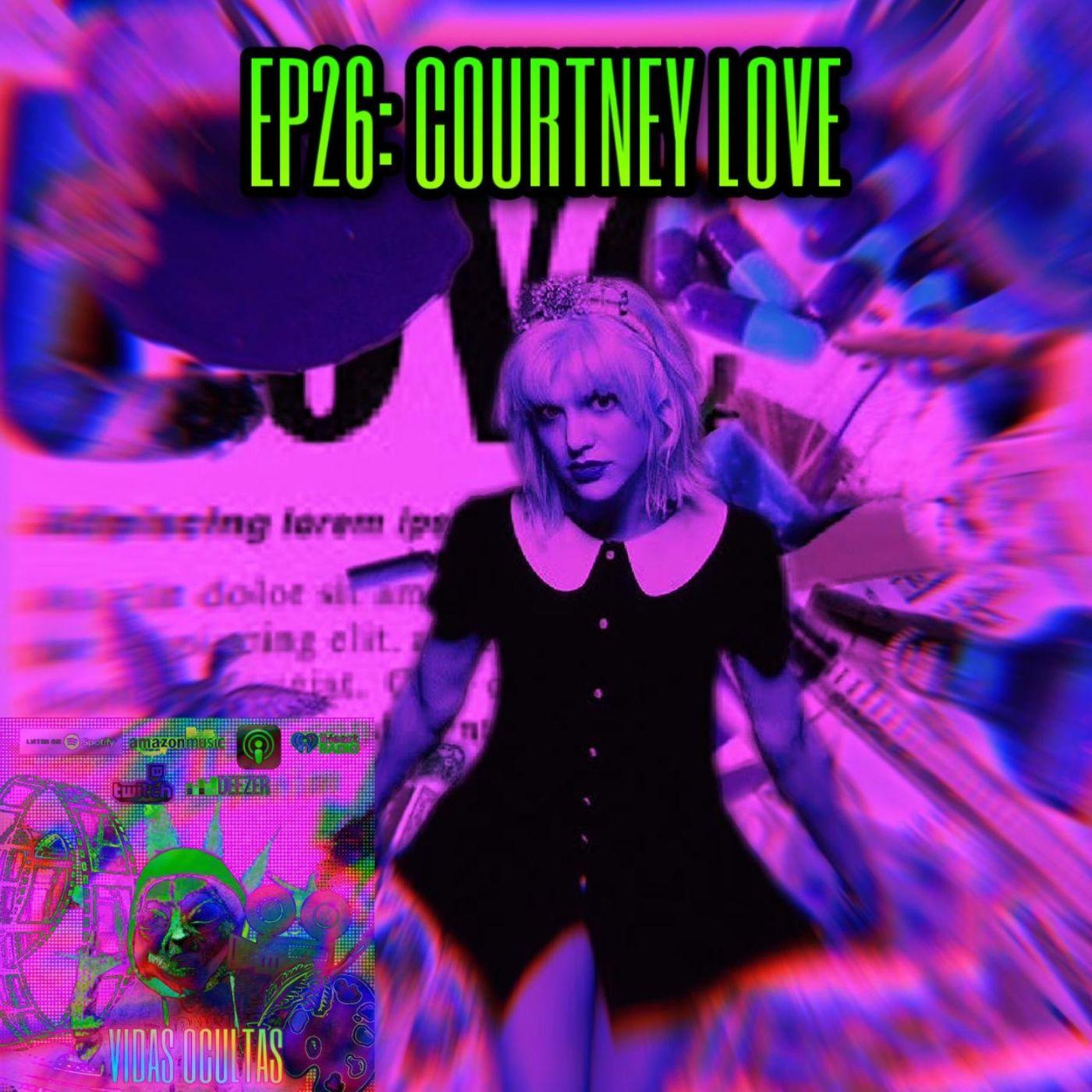 E26: COURTNEY LOVE
