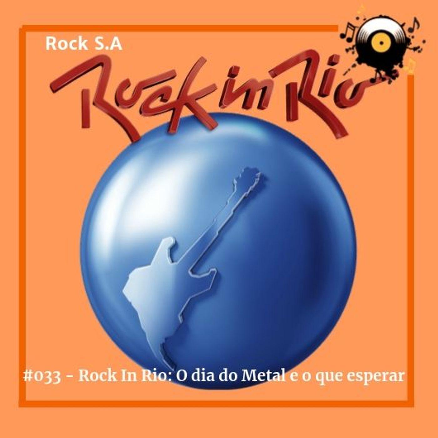 #033 - Rock In Rio 2019: A volta do Dia do Metal e o que esperardo festival