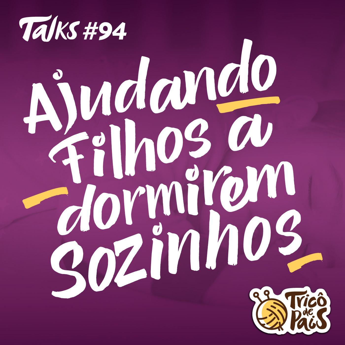 Tricô Talks 094 - Ajudando Filhos a Dormirem Sozinhos