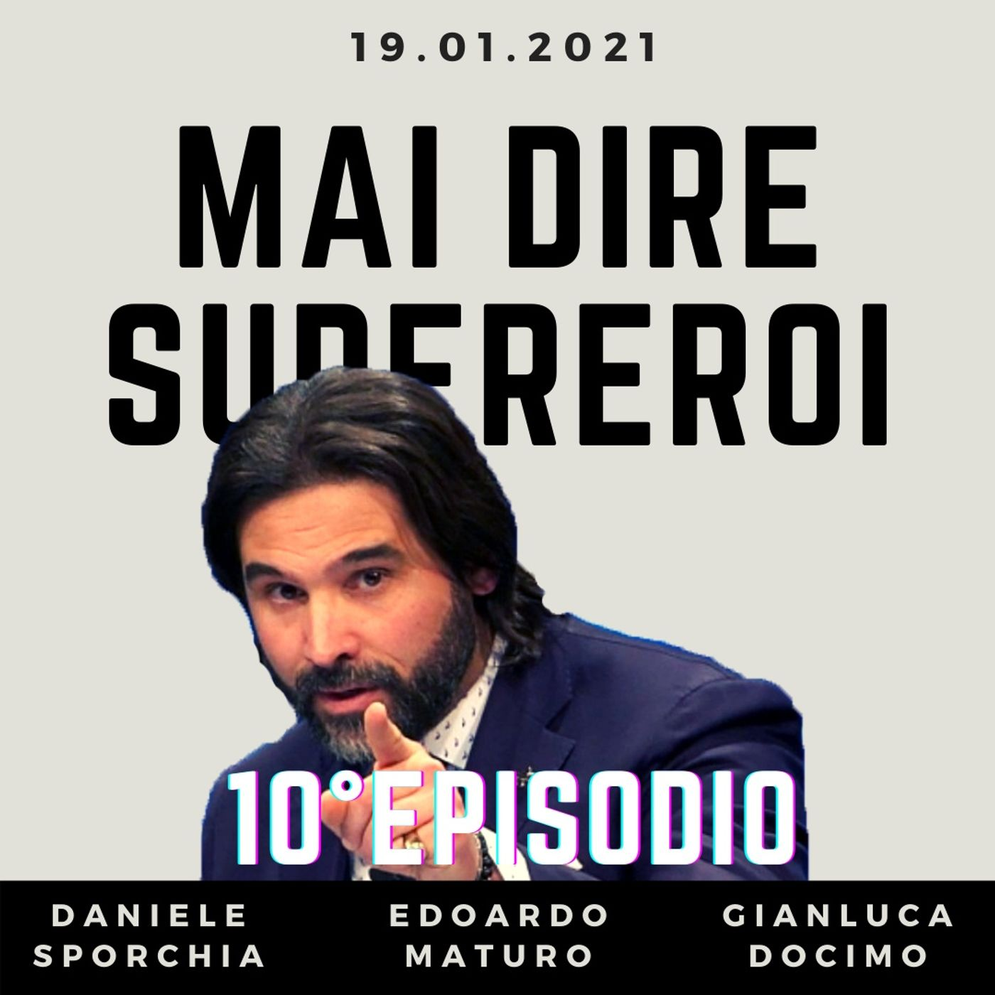 MAI DIRE SUPEREROI - 10° EPISODIO