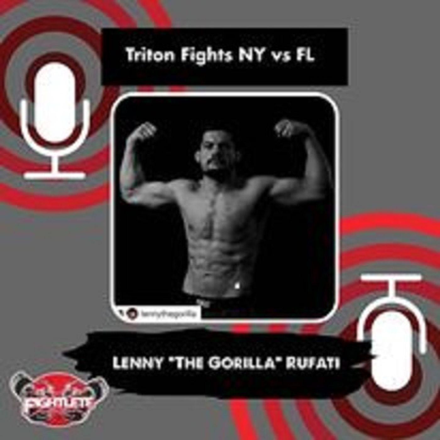 "Triton Fights 30 NY vs. FL Lightweight Lenny ""Gorilla"" Rufati Interview"