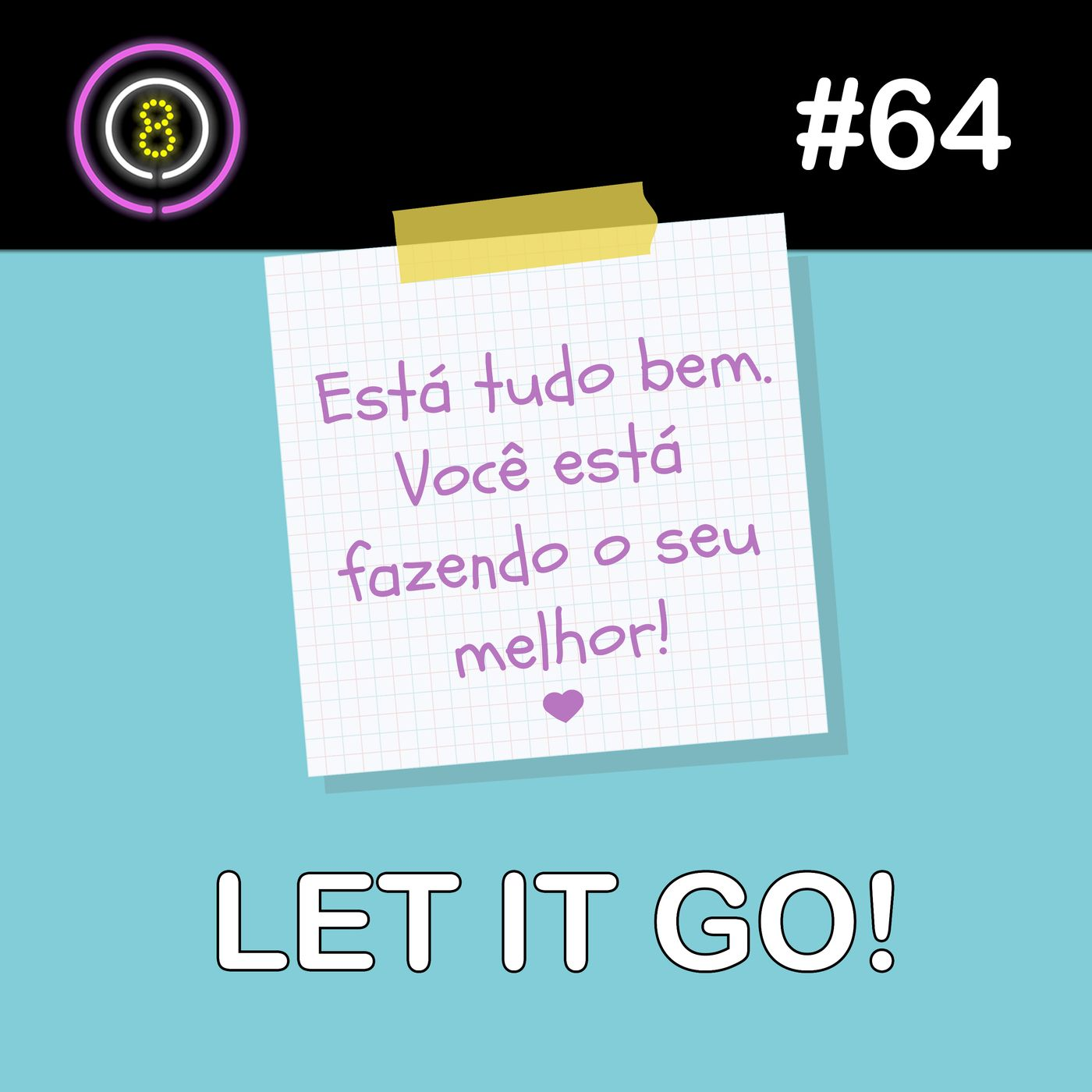 #64 - Let it go!