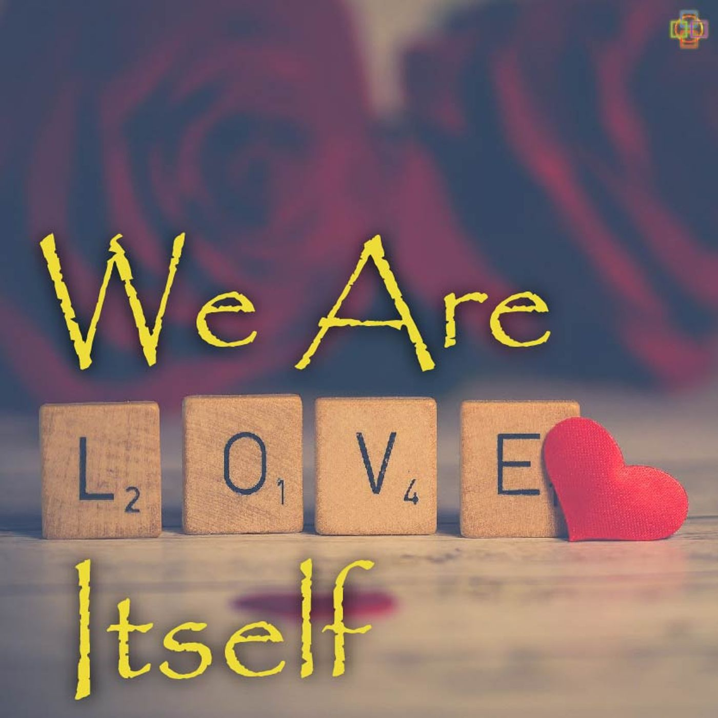 We Are Love Itself