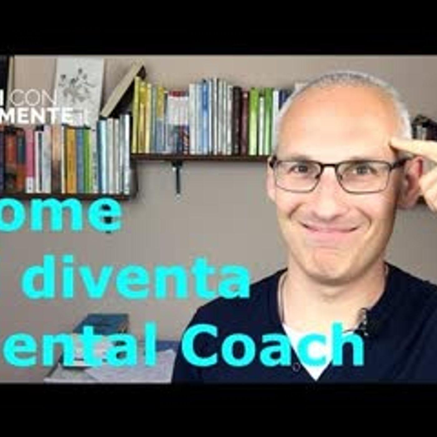 Come si diventa Mental Coach 💪💪 (con qualche verità scomoda) - Perle di Coaching