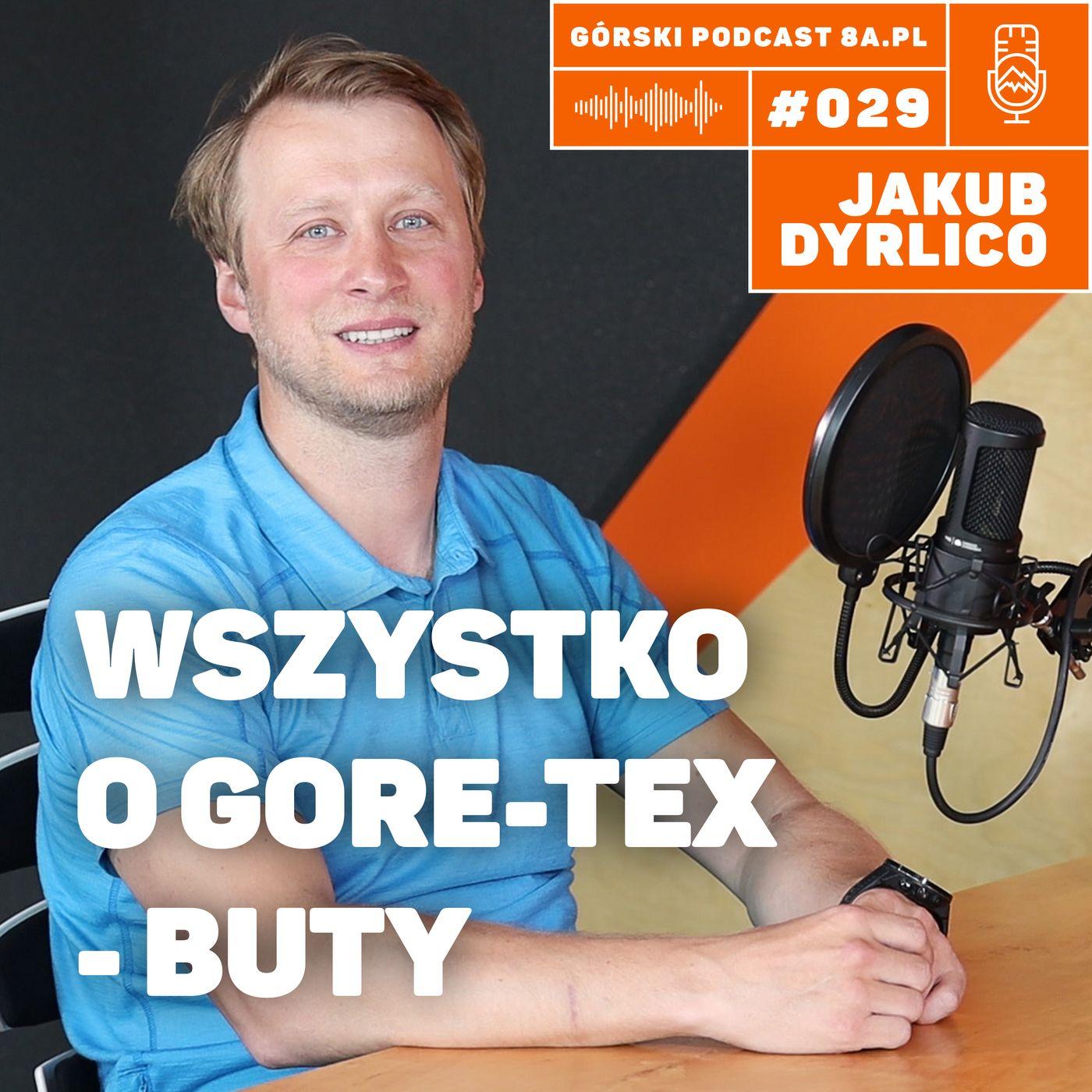 #030 8a.pl - Jakub Dyrlico. Wszystko o GORE-TEX - Buty.