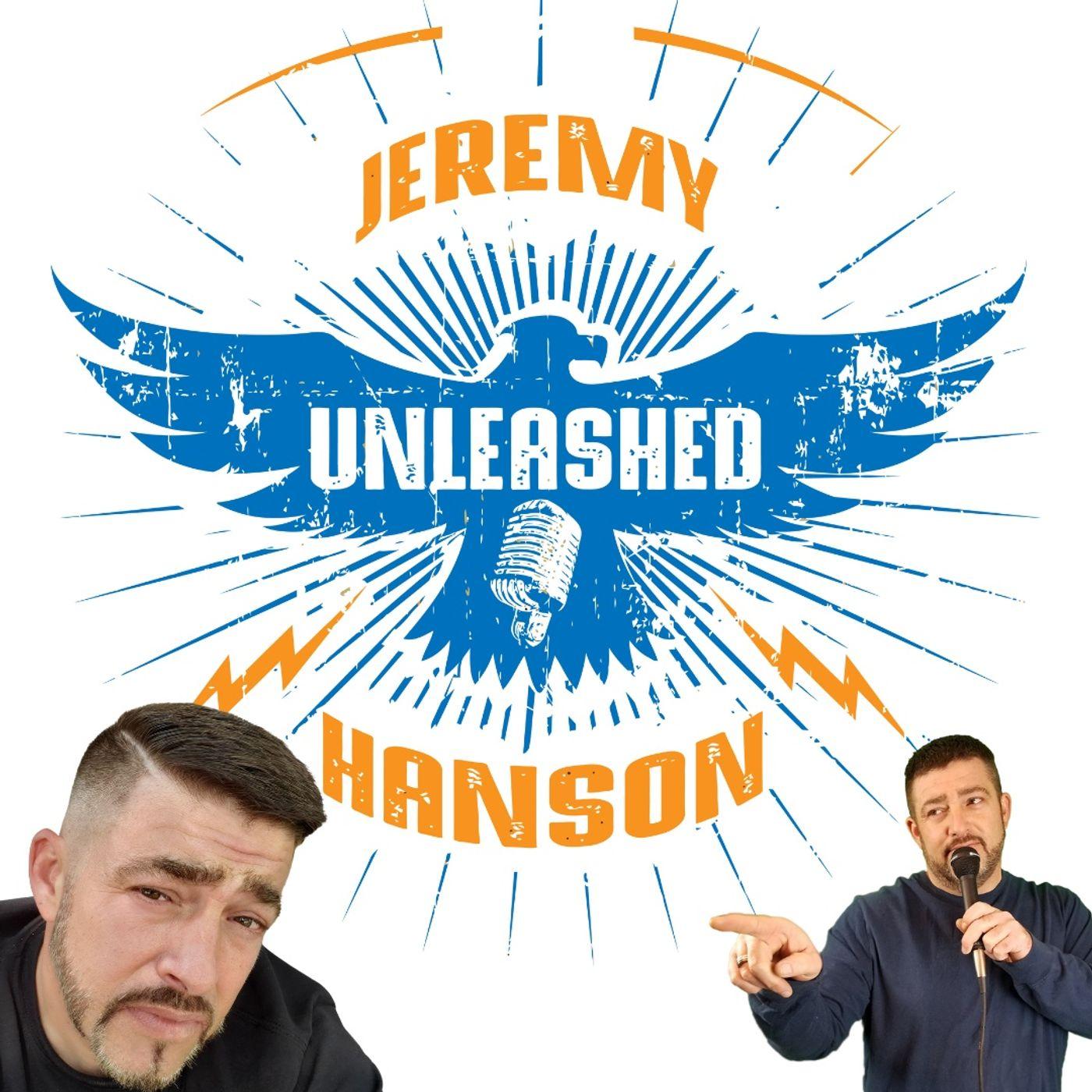 Unleashed Jeremy Hanson revitalized 5 11 21