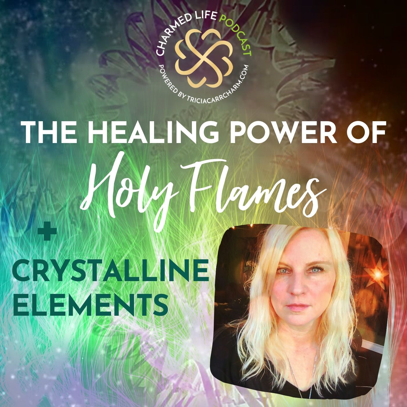 222: The Healing Power of Holy Flames + Crystalline Elements