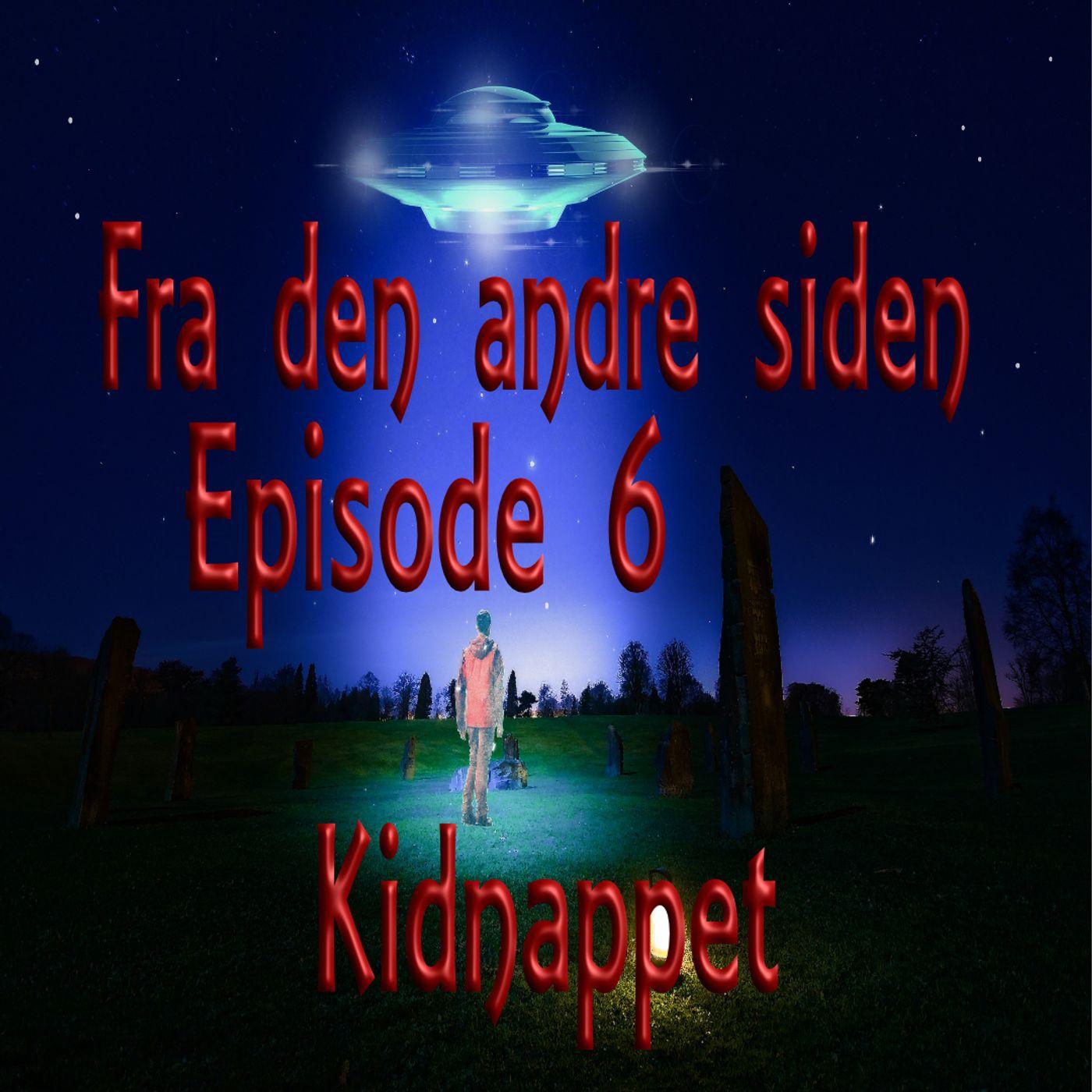 Fra den andre siden episode 6. Kidnappet.