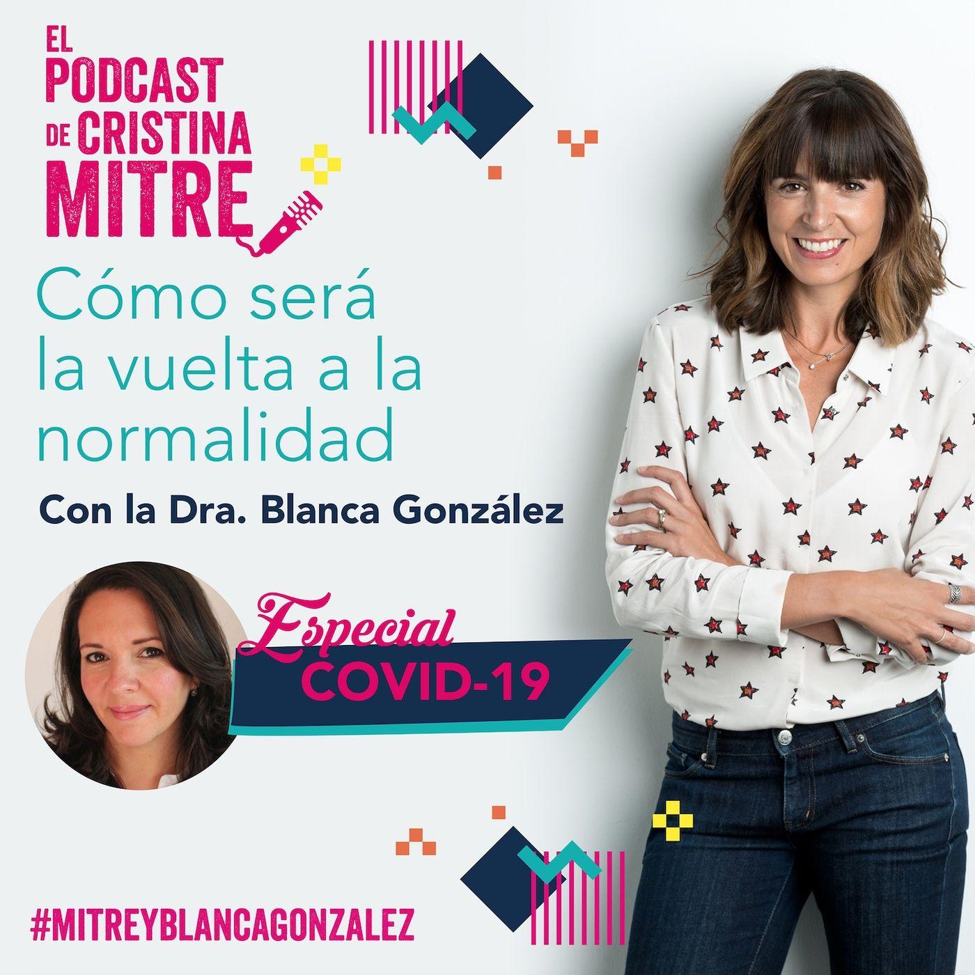 """Cómo será la vuelta a la """"normalidad"""" con Blanca González, doctora en biología molecular y divulgadora científica. Especial COVID-19"""