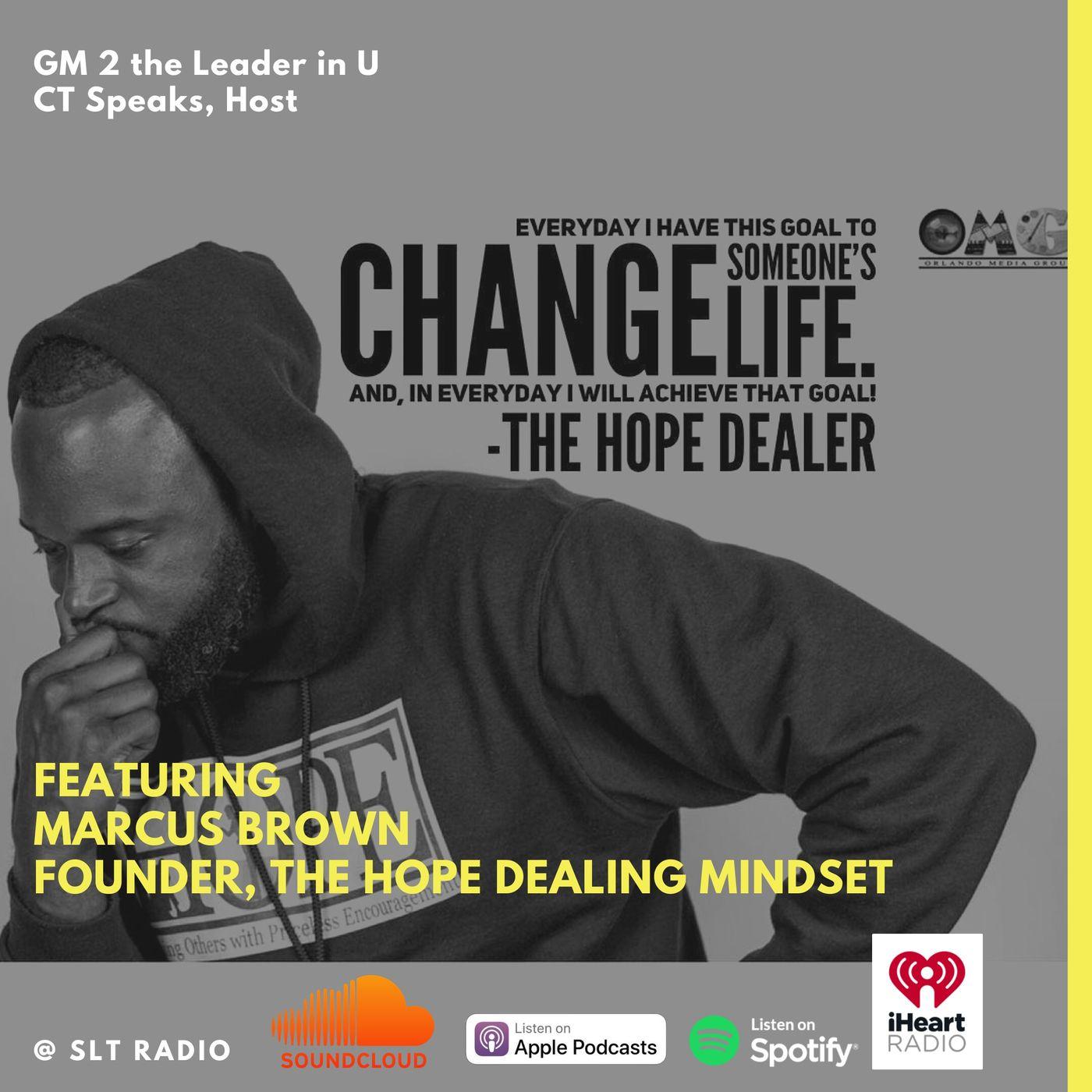 5.4 - GM2Leader - Marcus Brown, Founder of The HOPE Dealing Mindset - CT Speaks (Host)
