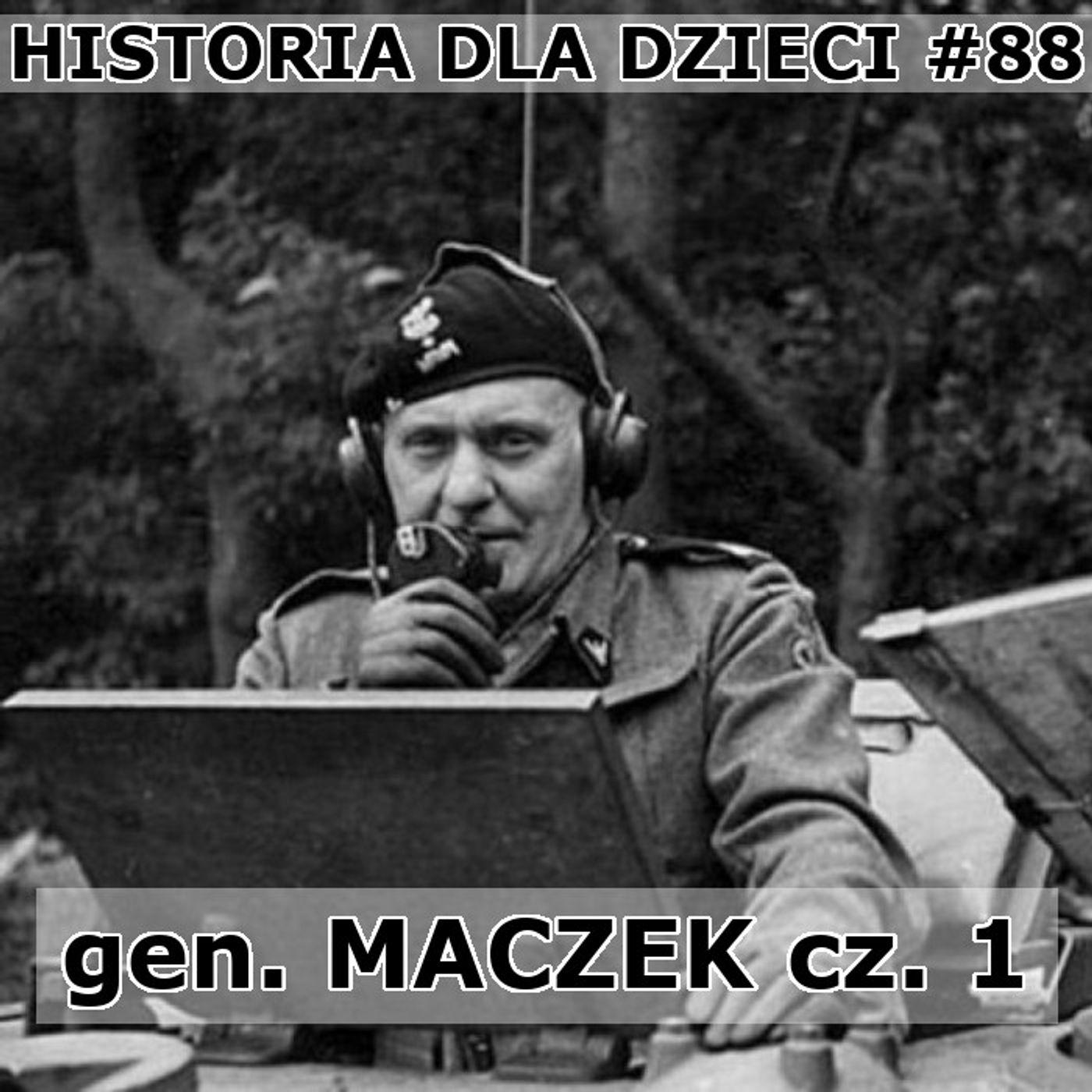 88 - gen. Maczek cz. 1