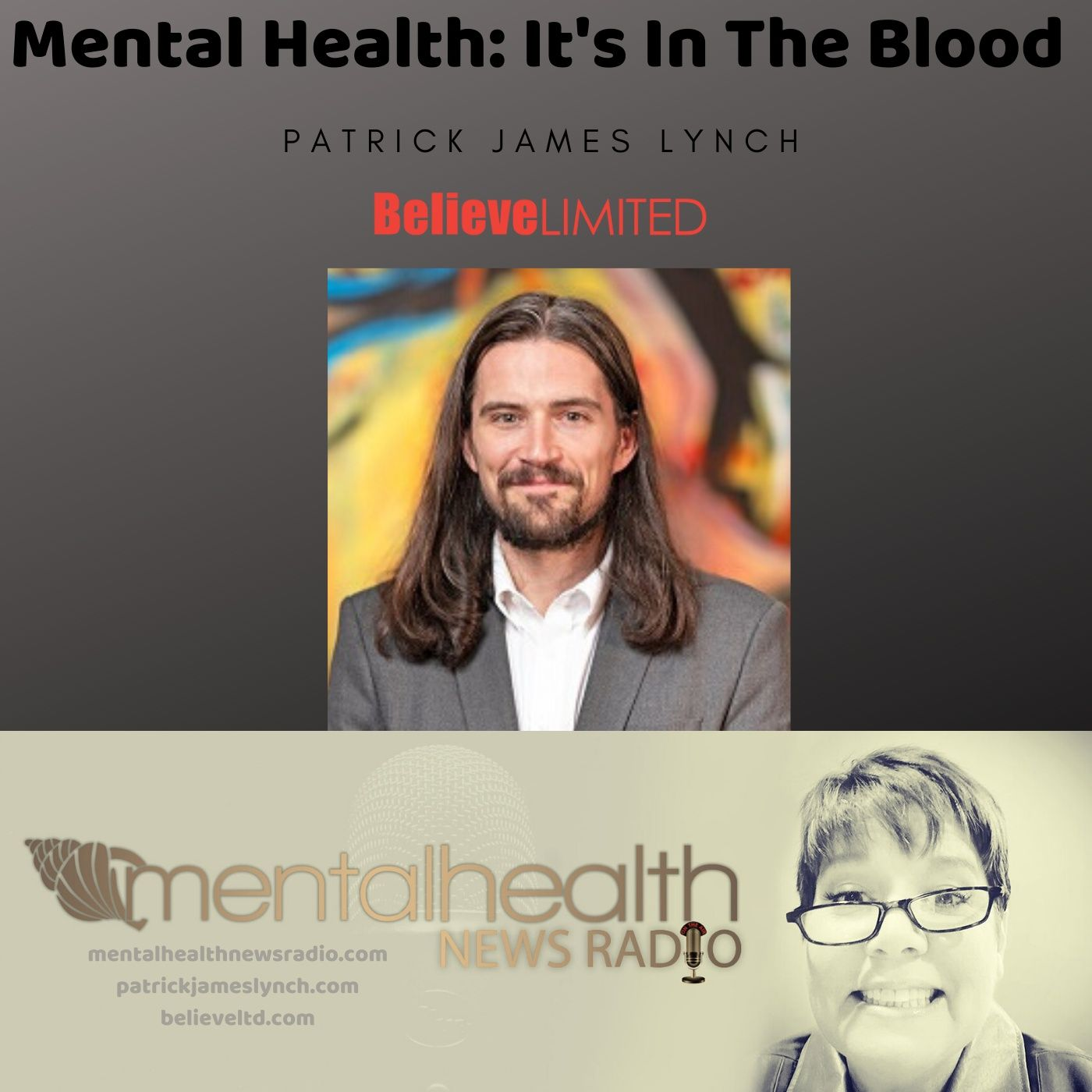 Mental Health News Radio - Mental Health: It's In the Blood with Patrick James Lynch