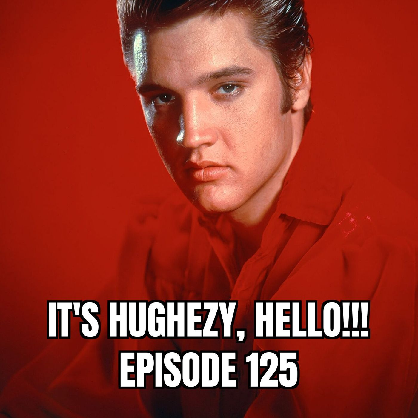 Ep. 125: the Elvis Presley special