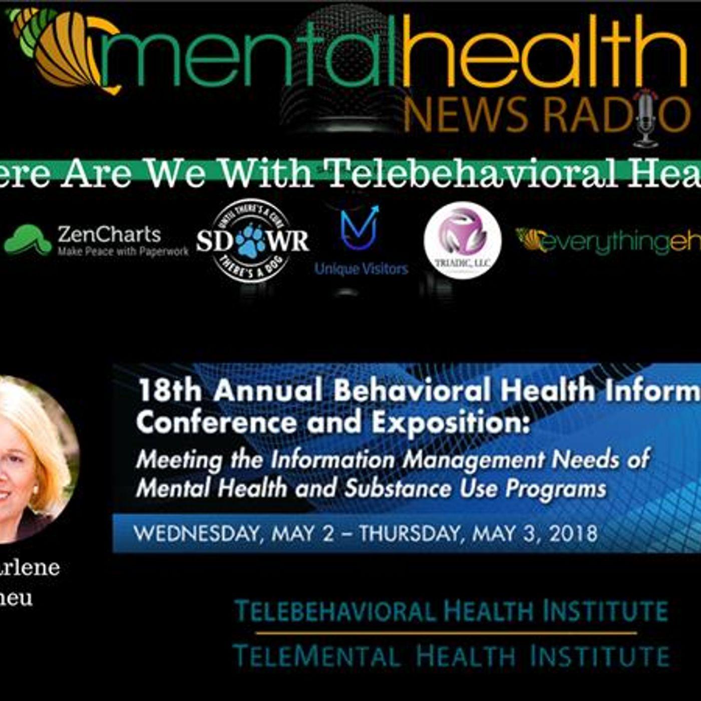 Mental Health News Radio - Where Are We With Telebehavioral Health? Dr. Marlene Maheu