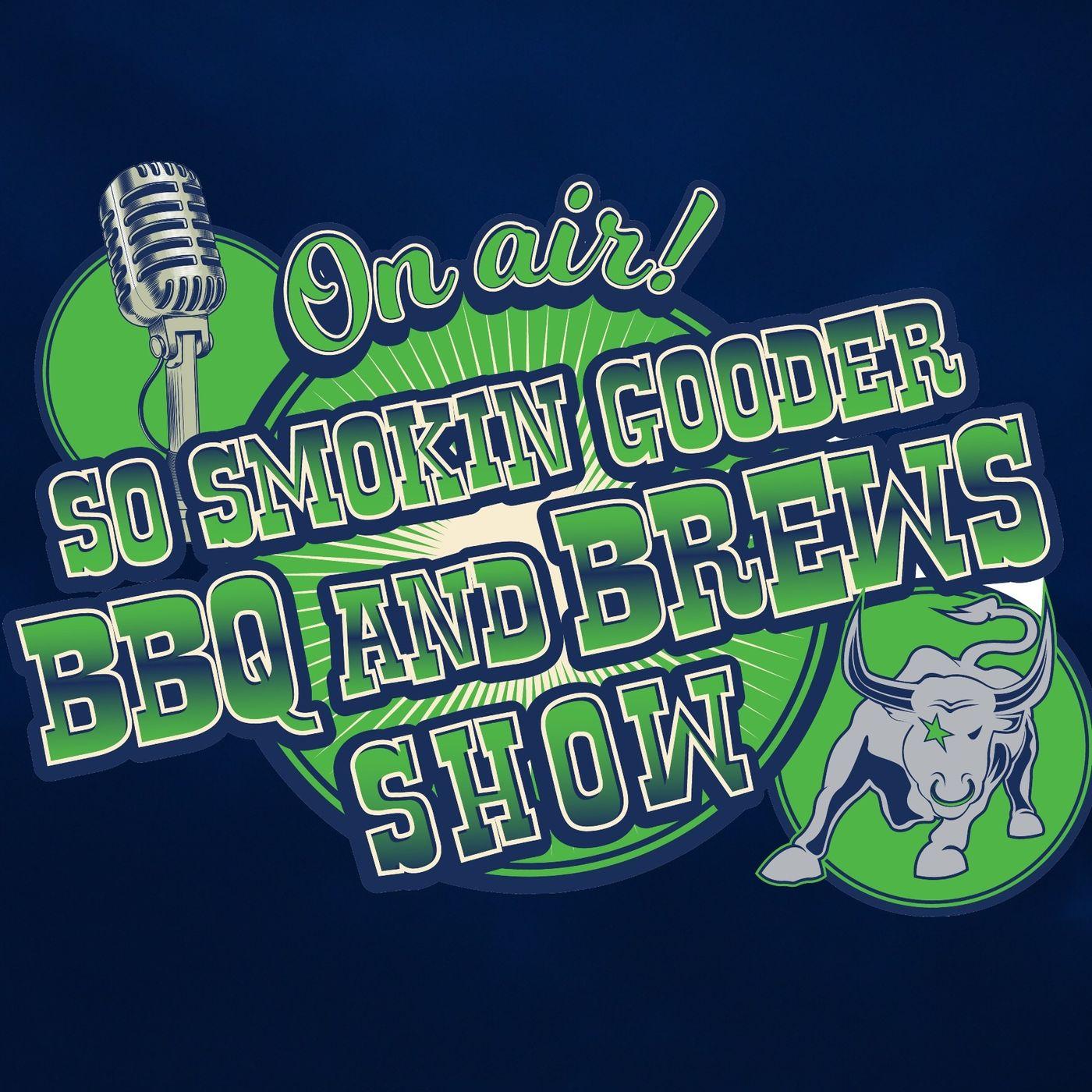 So Smokin' Gooder BBQ and Brews Show