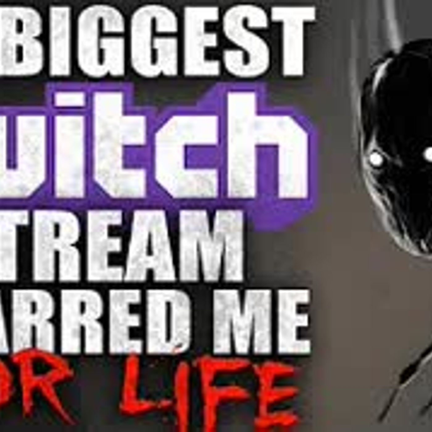 """""""My Biggest Twitch Stream Scarred me For Life"""" Creepypasta"""