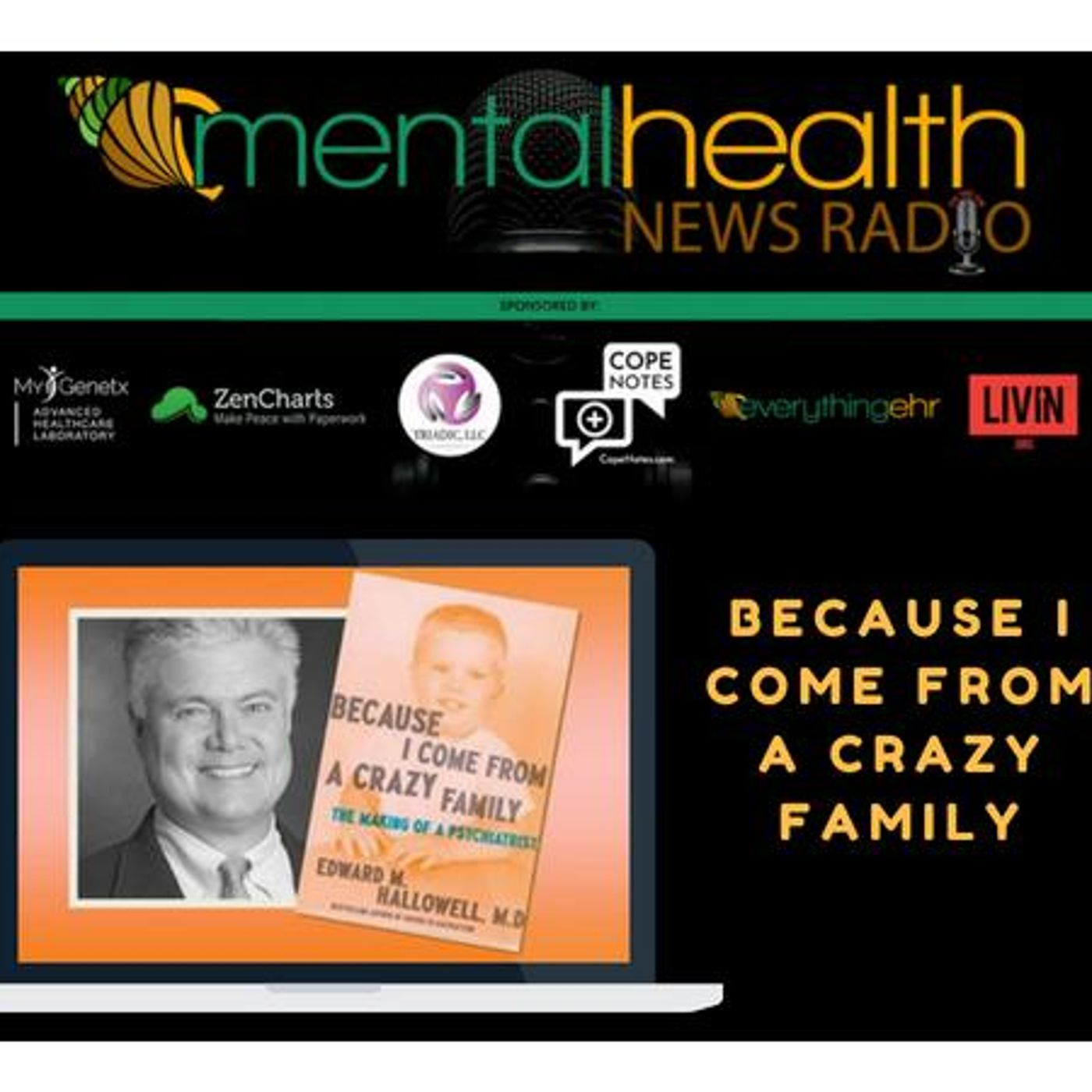 Mental Health News Radio - Because I Come From A Crazy Family: The Making Of A Psychiatrist