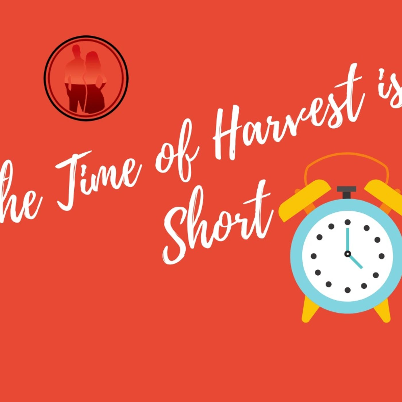 The Time of Harvest is Short with Davida Smith